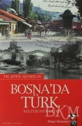 IQ Kültür Sanat Yayıncılık - Bosna'da Türk Kültürün İzleri