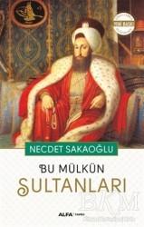 Alfa Yayınları - Bu Mülkün Sultanları