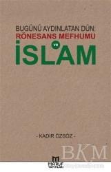 Ma'ruf Yayınları - Bugünü Aydınlatan Dün: Rönesans Mefhumu ve İslam
