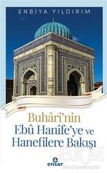 Ensar Neşriyat - Buhari'nin Ebu Hanife'ye ve Hanefilere Bakış