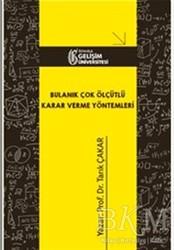 İstanbul Gelişim Üniversitesi Yayınları - Bulanık Çok Ölçütlü Karar Verme Yöntemleri