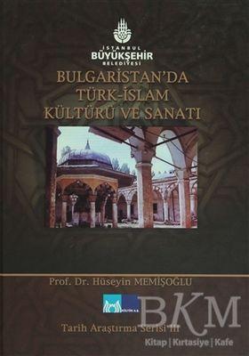 Bulgaristan'da Türk İslam Kültürü ve Sanatı