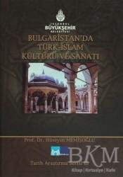 Kültür A.Ş. - Bulgaristan'da Türk İslam Kültürü ve Sanatı