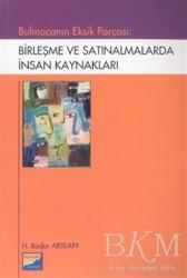Siyasal Kitabevi - Akademik Kitaplar - Bulmacanın Eksik Parçası: Birleşme ve Satınalmalarda İnsan Kaynakları