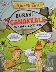 Eğlenceli Bilgi Yayınları - Burası Çanakkale Buradan Geçiş Yok - Eğlenceli Bilgi