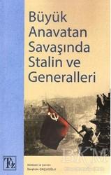Töz Yayınları - Büyük Anavatan Savaşında Stalin ve Generalleri