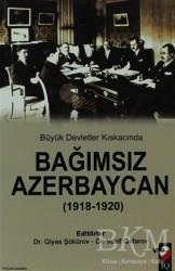 IQ Kültür Sanat Yayıncılık - Büyük Devletler Kıskacında Bağımsız Azerbaycan