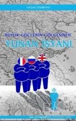 İdil Yayınları - Büyük Güçlerin Gölgesinde Yunan İsyanı