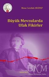 Ankara Okulu Yayınları - Büyük Mevzularda Ufak Fikirler