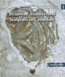 Bilgin Kültür Sanat Yayınları - Byzantine Architectural Sculpture in Çanakkale