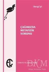 Türkiye Felsefe Kurumu - Çağımızda Metafizik Sorunu