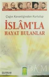 Erkam Yayınları - Çağın Karanlığından Kurtulup İslam'la Hayat Bulanlar