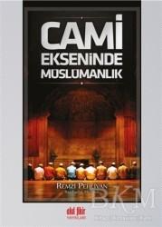 Akıl Fikir Yayınları - Cami Ekseninde Müslümanlık