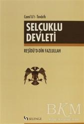 Selenge Yayınları - Cami'ü't-Tevarih - Selçuklu Devleti