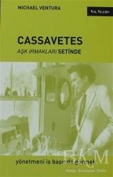 Kalkedon Yayıncılık - Cassavetes - Aşk Irmakları Setinde