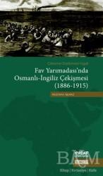 Taş Mektep Yayınları - Çatışma - Diplomasi - İşgal Fav Yarımadası'nda Osmanlı - İngiliz Çekişmesi (1886 - 1915)