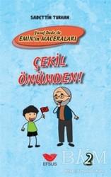 Efsus Yayınları - Çekil Önümden - Yusuf Dede İle Emin'in Maceraları 2
