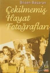 Babıali Kitaplığı - Çekilmemiş Hayat Fotoğrafları