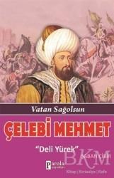 Parola Yayınları - Çelebi Mehmet: Deli Yürek
