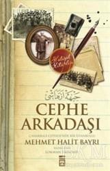 Timaş Yayınları - Cephe Arkadaşı : Çanakkale Cephesi'nde Bir İstanbullu