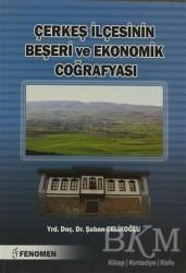Fenomen Yayıncılık - Çerkeş İlçesinin Beşeri ve Ekonomik Coğrafyası
