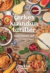 İş Bankası Kültür Yayınları - Çerkes Kızından Tarifler
