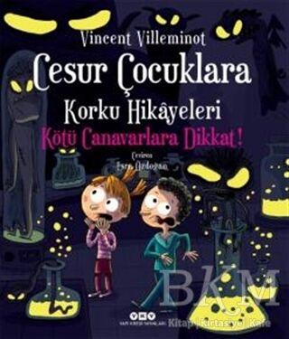 Cesur Çocuklara Korku Hikayeleri Kötü Canavarlara Dikkat!