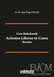 On İki Levha Yayınları - Ceza Hukukunda Actiones Liberae in Causa Kuramı