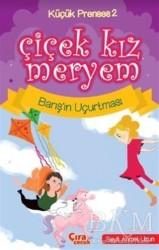 Çıra Çocuk Yayınları - Çiçek Kız Meryem - Barış'ın Uçurtması