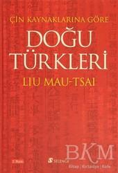 Selenge Yayınları - Çin Kaynaklarına Göre Doğu Türkleri