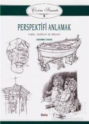 Beta Yayınevi - Çizim Sanatı 8 - Perspektifi Anlamak