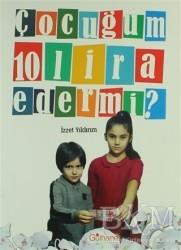 Gülhane Yayınları - Çocuğum 10 Lira Eder Mi?