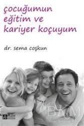 Pegem A Yayıncılık - Akademik Kitaplar - Çocuğumun Eğitim ve Kariyer Koçuyum