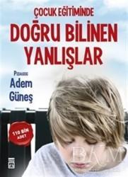 Timaş Yayınları - Çocuk Eğitiminde Doğru Bilinen Yanlışlar