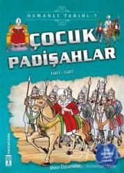 Genç Timaş - Çocuk Padişahlar - Osmanlı Tarihi 7
