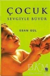 Çıra Yayınları - Çocuk Sevgiyle Büyür