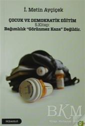 Aram Yayınları - Çocuk ve Demokratik Eğitim 5. Kitap: Bağımlılık