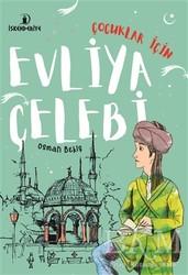 İskenderiye Yayınları - Çocuklar İçin Evliya Çelebi