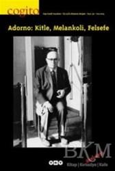 Yapı Kredi Yayınları - Dergi - Cogito Sayı: 36 Adorno: Kitle, Melankoli, Felsefe