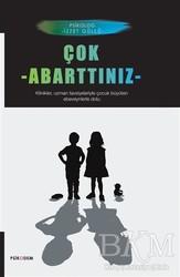 Psikodem Yayınları - Çok Abarttınız