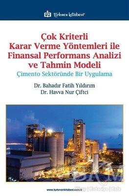 Çok Kriterli Karar Verme Yöntemleri ile Finansal Performans Analizi ve Tahmin Modeli