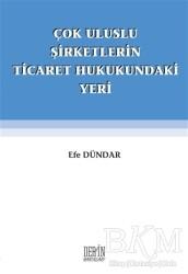 Derin Yayınları - Özel Ürün - Çok Uluslu Şirketlerin Ticaret Hukukundaki Yeri