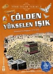 Genç Timaş - Çölden Yükselen Işık / Türk - İslam Tarihi 3