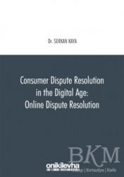 On İki Levha Yayınları - Consumer Dispute Resolution in the Digital Age: Online Dispute Resolution