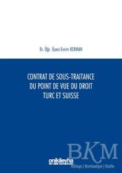 On İki Levha Yayınları - Contrat De Sous-Traitance Du Point De Vue Du Droit Turc Et Suisse