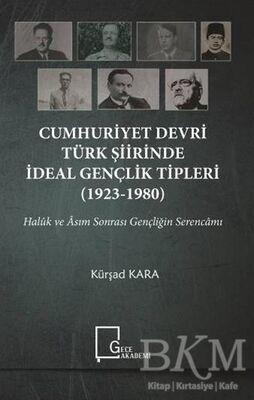 Cumhuriyet Devri Türk Şiirinde İdeal Gençlik Tipleri 1923-1980