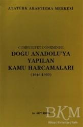 Atatürk Araştırma Merkezi - Cumhuriyet Döneminde Doğu Anadolu'ya Yapılan Kamu Harcamaları