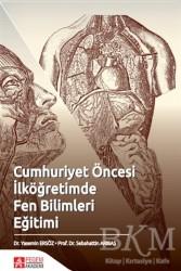 Pegem A Yayıncılık - Akademik Kitaplar - Cumhuriyet Öncesi İlköğretimde Fen Bilimleri Eğitimi