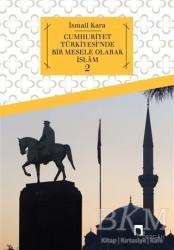 Dergah Yayınları - Cumhuriyet Türkiyesi'nde Bir Mesele Olarak İslam 2