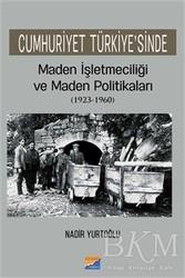 Siyasal Kitabevi - Cumhuriyet Türkiye'sinde Maden İşleteciliği ve Maden Politikaları 1923 - 1960
